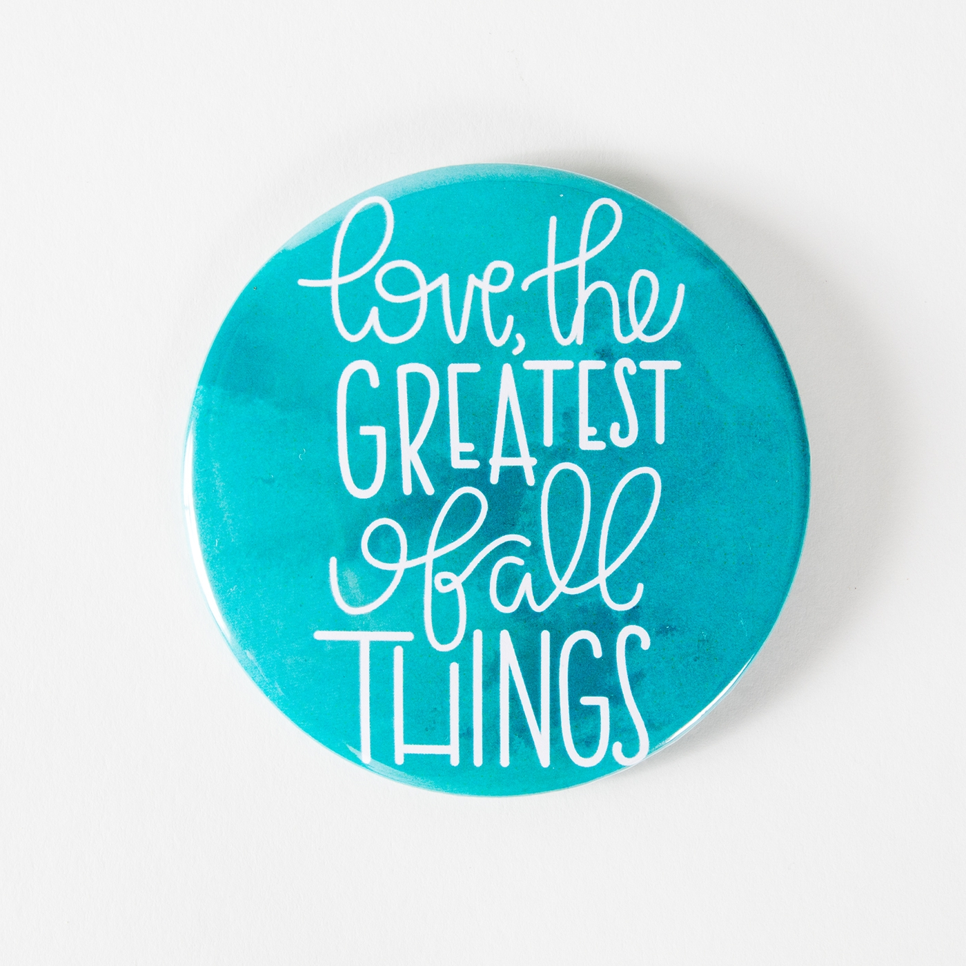 """Love, the Greatest of all Things"" Button"