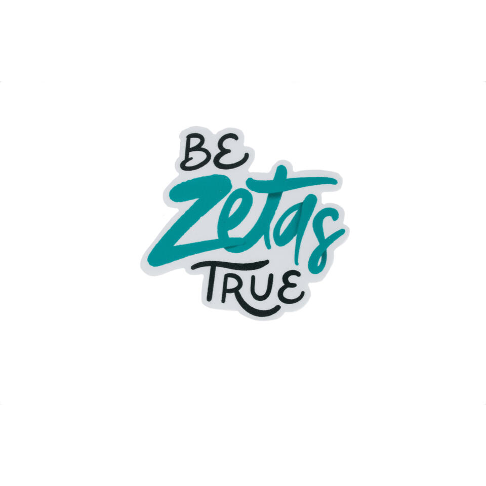 Zeta Tau Alpha Be Zetas True Die Cut Sticker